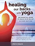 HEALING OUR BACKS W/YOGA: : an essential guide to back pain relief