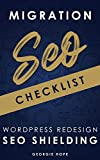 SEO Migration Checklist - WordPress Redesign SEO Shielding : Local Search Engine Optimization Website Redevelopment Audit 2021 (SEO for Web Developers) (English Edition)