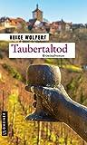 Taubertaltod: Kriminalroman (Kriminalromane im GMEINER-Verlag)