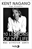 10 Lessons of my Life: Was wirk