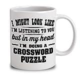 N\A Ich könnte so Aussehen, als würde ich dir zuhören, Aber in Meinem Kopf Mache ich EIN Kreuzworträtsel Puzzle White 15 Oz Coffee Mug