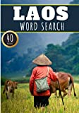 Laos Word Search: 40 Fun Puzzles With Words Scramble for Adults, Kids and Seniors   More Than 300 Laotian Words and Vocabulary On Cities, Famous ... Culture Of Country, History and Heritage.