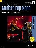 Modern Pop Piano: Songs - Styles - Improvisation. Klavier. Ausgabe mit Online-Audiodatei. (Modern Piano Styles)