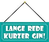 Blechschild mit Kordel 27 x 10 cm Wand/Tür Schild: Lange Rede kurzer GIN ! - Blechemma