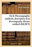 de la Thermographie Médicale, Description d'Un Thermographe Électro-Médical
