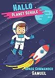 Hallo Planet Schule - Space Commander Samuel: Cooles personalisiertes Schreiblernheft und Malbuch A4 110 Seiten, Geschenk für Jungen zur Einschulung und zum Buchstaben schreiben lernen