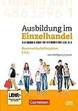 Ausbildung im Einzelhandel - Neubearbeitung - Zu allen Ausgaben: Zu allen Bänden - Ausbildung im Einzelhandel - Warenwirtschaftssystem E.V.A.: CD-ROM (Version für PC-Netzwerk)