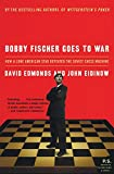 Bobby Fischer Goes to War: How A Lone American Star Defeated the Soviet Chess Machine (P.S.)