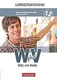 Wirtschaft für Fachoberschulen und Höhere Berufsfachschulen - W plus V - Höhere Berufsfachschule Nordrhein-Westfalen - Band 2: 12. Jahrgangsstufe: BWL ... - Arbeitsbuch mit Lernsituationen