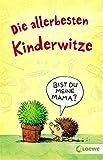 Die allerbesten Kinderwitze: Witzebuch, Geschenkbuch für Kinder ab 6 Jahre