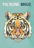 Polygone Magie: Das etwas andere Malbuch mit 50 tollen polygonen Tieren für Kinder ab 8+ Jahren zum Ausmalen und als Kopiervorlage für PädagogInnen. (Kunst der Formen, Band 5)