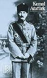Kemal Atatürk: Mit Selbstzeugnissen und Bilddokumenten