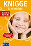 Knigge kinderleicht: Benimm für Kids