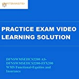 Certsmasters DFNSWMSEIICS2200 AS-DFNSWMSEIICS2200-FFX200 WMS Functional-Equities and Insurance Practice Exam Video Learning Solution