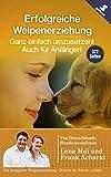 Welpen-Erziehung: Auf über 370 Seiten alles was Sie brauchen von den Focus-Online Hundefachautoren:  10 Trainingsplänen plus AKTIV-Hilfen, für Welpen und Junghunde
