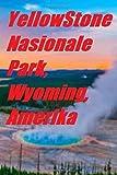 Yellow Stone Nasionale Park,Wyoming,Amerika