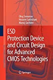 ESD Protection Device and Circuit Design for Advanced CMOS Technologies