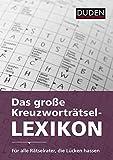 Das große Kreuzworträtsel-Lexikon: Mit mehr als 230000 Fragen und Antworten (Duden Rätselbücher)