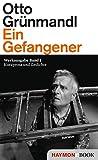 Ein Gefangener: Werkausgabe Band 1. Kurzprosa und G
