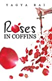 Roses in Coffins (English Edition)