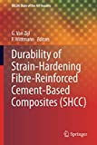Durability of Strain-Hardening Fibre-Reinforced Cement-Based Composites (SHCC) (RILEM State-of-the-Art Reports (4), Band 4)