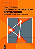 Graphs for Pattern Recognition: Infeasible Systems of Linear Inequalities (English Edition)