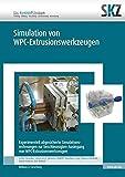 Experimentell abgesicherte Simulationsrechnungen zur beschleunigten Auslegung von WPC-Extrusionswerkzeugen (SKZ – Forschung und Entwicklung)