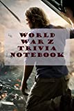 World War Z Trivia Notebook: Notebook|Journal| Diary/ Lined - Size 6x9 Inches 100 Pages