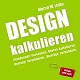 Design kalkulieren: Kleiner Praxis-Leitfaden für selbstständige Webdesigner und Grafik-Designer