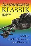 SAITENWEISE KLASSIK 1 - arrangiert für Violine - Klavier [Noten / Sheetmusic]