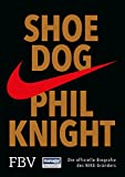 Shoe Dog: Die offizielle Biografie des NIKE-Grü