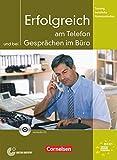 Training berufliche Kommunikation - B2/C1: Erfolgreich am Telefon und bei Gesprächen im Büro - Kursbuch mit CD