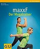 maxxF - Der Megatrainer (GU Multimedia Körper, Geist & Seele)