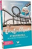 Reiseführer Deutschland – 47 Ausflugsziele, die du entdeckt haben solltest!   Reisebuch Deutschland mit Sehenswürdigkeiten, Übersichtskarten, Restaurant- & Hotel-Tipps für Urlaub in Deutschland