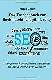Das Taschenbuch zur Suchmaschinenoptimierung: Management & Controlling als Wegbereiter der SEO Optimierung von Webseiten: Management & Controlling als Wegbereiter der SEO Optimierung von Webseiten