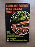 Faith and Science in an Unjust World Vol 2: Vol II: Reports and Recommendations (Faith, Science and the Future: Faith and Science in an Unjust World - Conference Report)