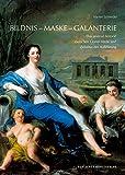 Bildnis – Maske – Galanterie: Das portrait historié zwischen Grand Siècle und Zeitalter der Aufklärung (Kunstwissenschaftliche Studien, 197, Band 197)