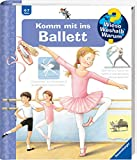Wieso? Weshalb? Warum? Komm mit ins Ballett (Band 54) (Wieso? Weshalb? Warum?, 54)