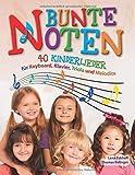 Bunte Noten: 40 Kinderlieder für Keyboard, Klavier, Triola und M