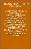 A Study of Pueblo Pottery as Illustrative of Zuñi (English Edition)