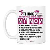 N\A 5 Dinge, die Sie über Meine Mutter Tasse wissen sollten, Frauen Keramik Kaffeetassen Sagen Weiß, 11Oz