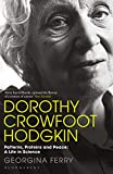 Dorothy Crowfoot Hodgkin: Patterns, Proteins and Peace: A Life in Science (English Edition)