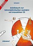 Arbeitsbuch zur Zahnmedizinischen Assistenz mit interaktiver CD