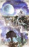 Die Weltenfalten - In Eisen verewigt: Band 3 der Urban Fantasy Hexen Trilogie (Die Weltenfalten - Trilogie)