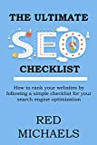 The ULTIMATE SEO CHECKLIST 2016: How to rank your websites by following a simple checklist for your search engine optimization (English Edition)