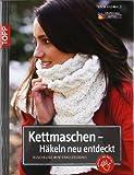 Kettmaschen - Häkeln neu entdeckt: Kuschelige Winteraccessoires von Oßwald. Tanja (2011) Broschiert