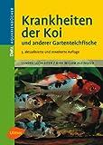 Krankheiten der Koi und anderer Gartenteichfische by Dirk Willem Kleingeld(2005-03-31)