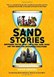 Sand Stories: Surprising Truths about the Global Sand Crisis and the Quest for Sustainable S