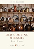 Old Cooking Utensils (Shire Library, Band 177)
