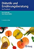 Diätetik und Ernährungsberatung: Das Praxisb